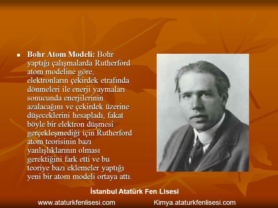 Bohr Atom Modeli: Bohr yaptığı çalışmalarda Rutherford atom modeline göre, elektronların çekirdek etrafında dönmeleri ile enerji yaymaları sonucunda enerjilerinin azalacağını ve çekirdek üzerine düşeceklerini hesapladı, fakat böyle bir elektron düşmesi gerçekleşmediği için Rutherford atom teorisinin bazı yanlışlıklarının olması gerektiğini fark etti ve bu teoriye bazı eklemeler yaptığı yeni bir atom modeli ortaya attı.