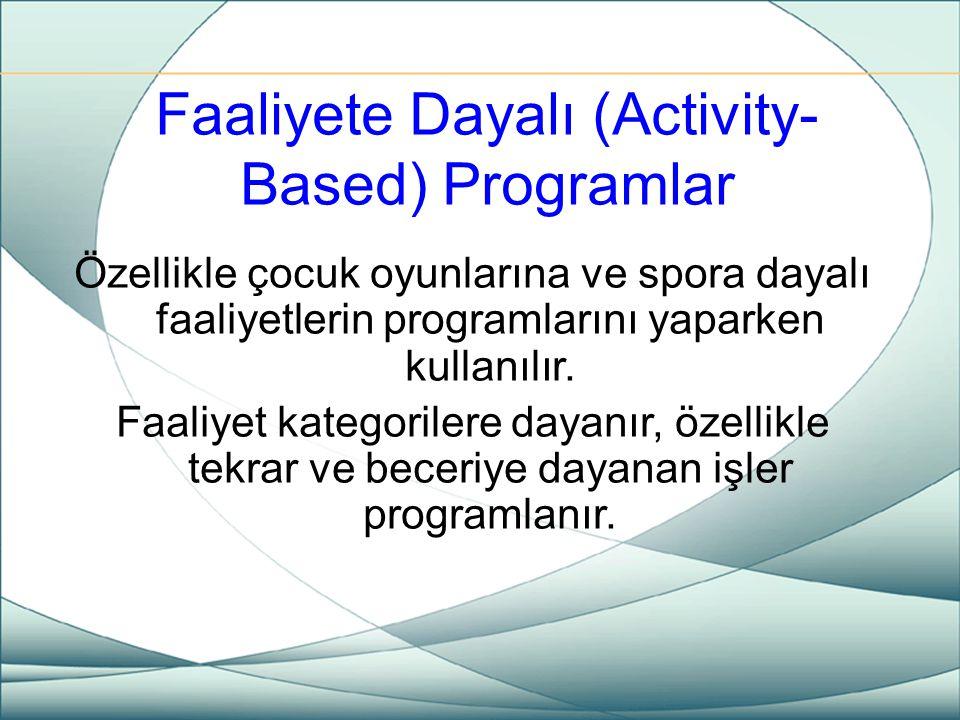 Faaliyete Dayalı (Activity-Based) Programlar