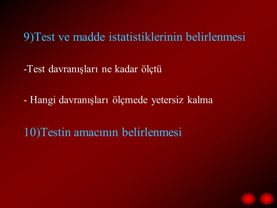 9)Test ve madde istatistiklerinin belirlenmesi