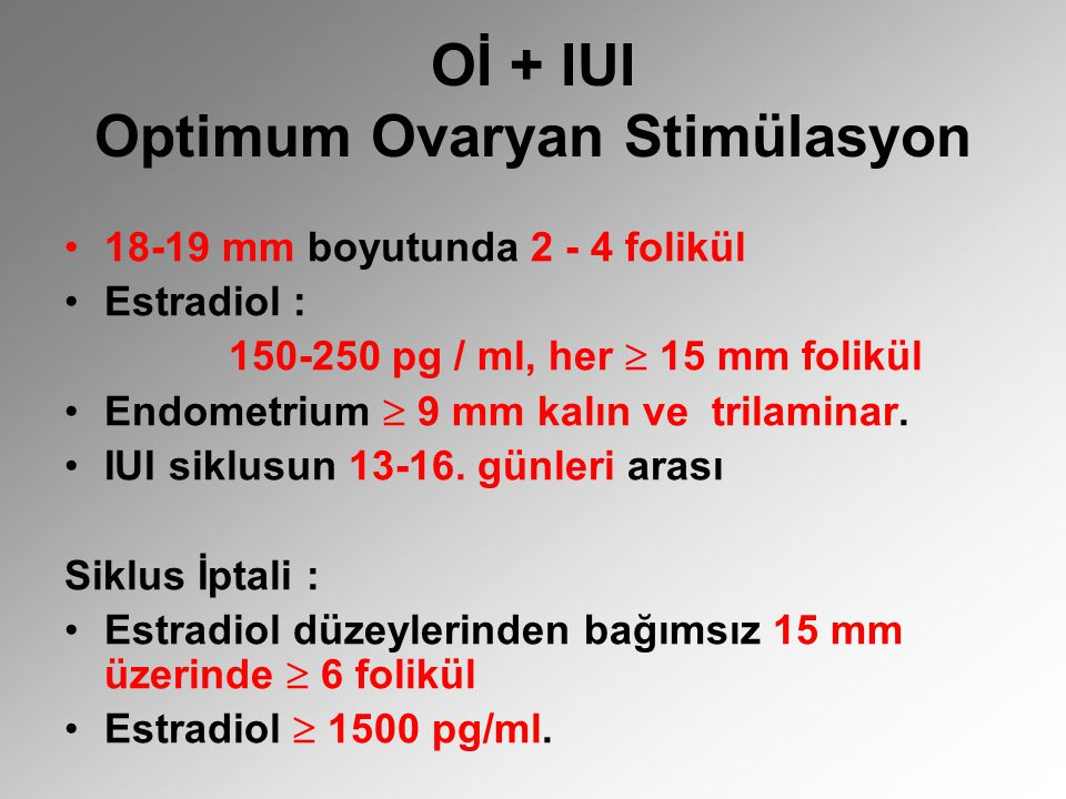 Oİ + IUI Optimum Ovaryan Stimülasyon