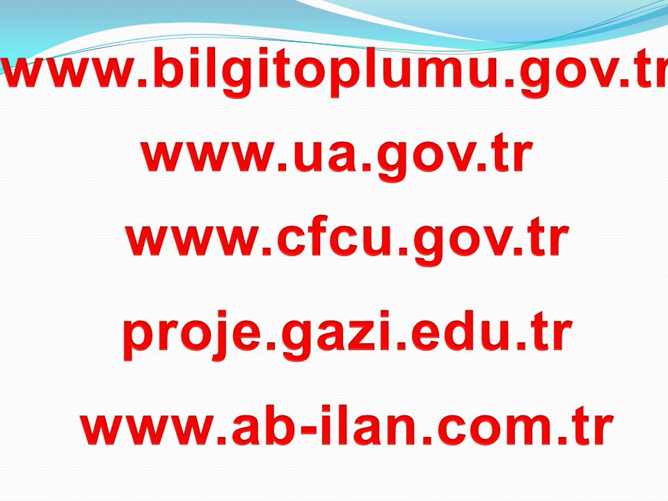 www.bilgitoplumu.gov.tr www.ua.gov.tr www.cfcu.gov.tr proje.gazi.edu.tr www.ab-ilan.com.tr