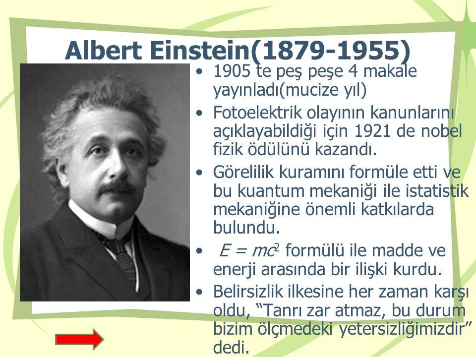 Albert Einstein(1879-1955) 1905 te peş peşe 4 makale yayınladı(mucize yıl)