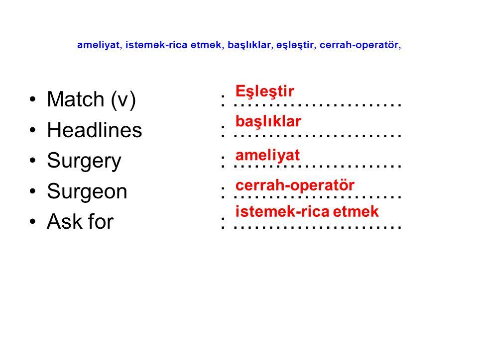 ameliyat, istemek-rica etmek, başlıklar, eşleştir, cerrah-operatör,