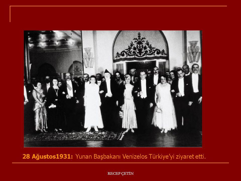 28 Ağustos1931: Yunan Başbakanı Venizelos Türkiye'yi ziyaret etti.