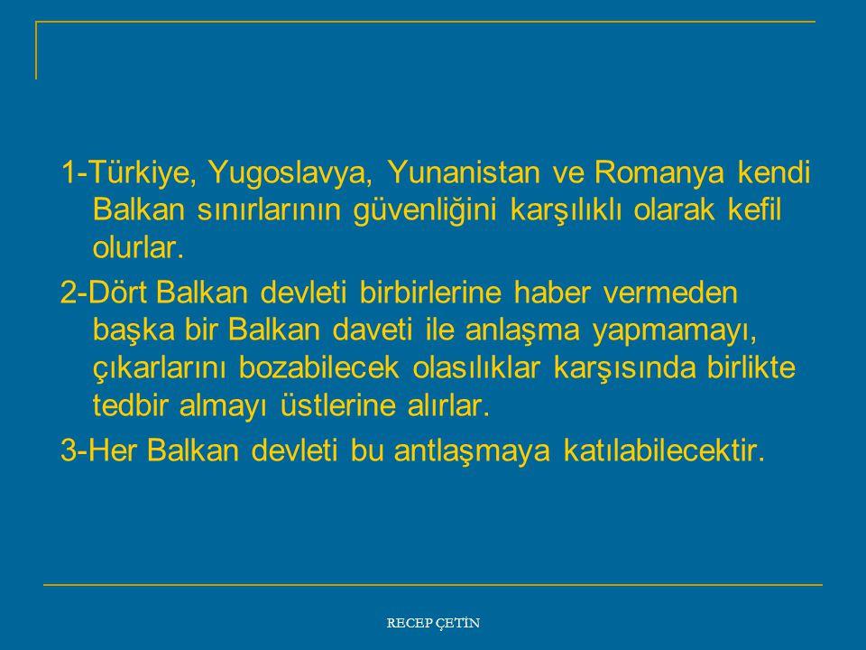 3-Her Balkan devleti bu antlaşmaya katılabilecektir.