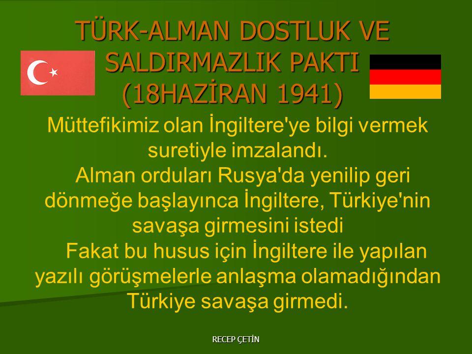 TÜRK-ALMAN DOSTLUK VE SALDIRMAZLIK PAKTI (18HAZİRAN 1941)