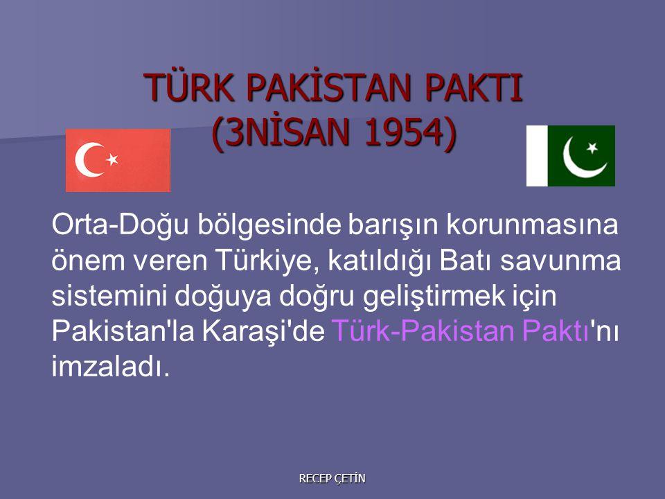 TÜRK PAKİSTAN PAKTI (3NİSAN 1954)