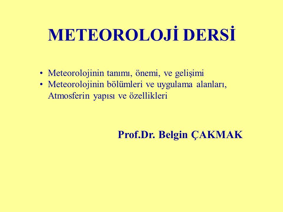 METEOROLOJİ DERSİ Prof.Dr. Belgin ÇAKMAK