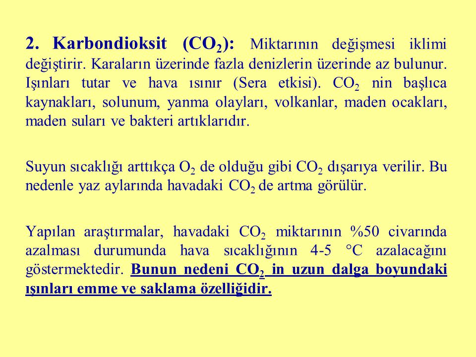 2. Karbondioksit (CO2): Miktarının değişmesi iklimi değiştirir