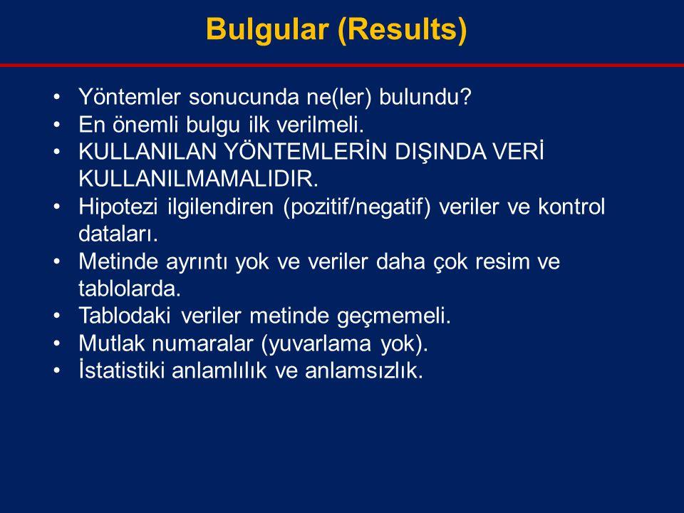 Bulgular (Results) Yöntemler sonucunda ne(ler) bulundu