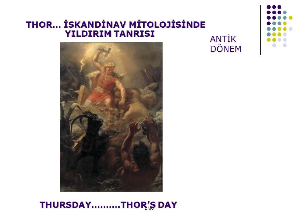 THOR… İSKANDİNAV MİTOLOJİSİNDE THURSDAY……….THOR'S DAY