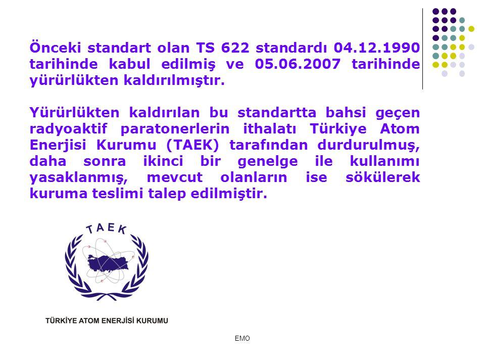 Önceki standart olan TS 622 standardı 04. 12