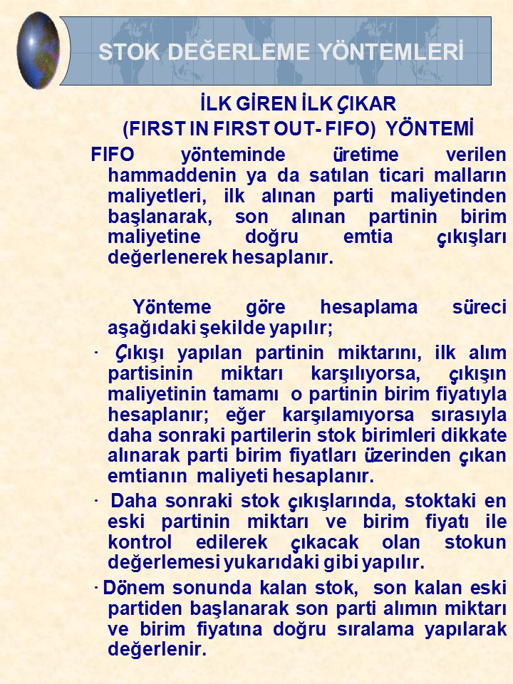 (FIRST IN FIRST OUT- FIFO) YÖNTEMİ