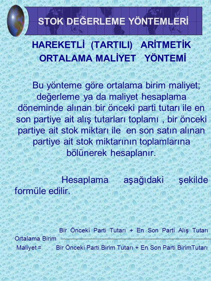 HAREKETLİ (TARTILI) ARİTMETİK