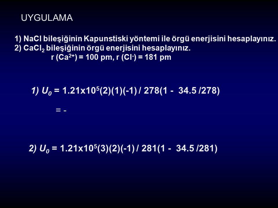 UYGULAMA 1) U0 = 1.21x105(2)(1)(-1) / 278(1 - 34.5 /278) = -