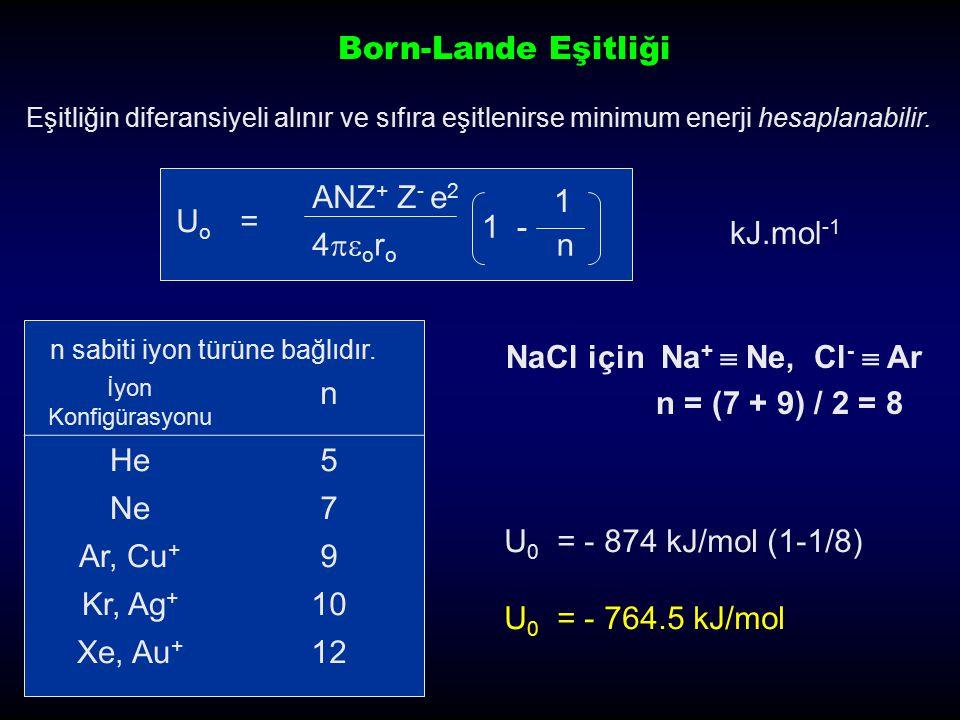NaCl için Na+  Ne, Cl-  Ar n = (7 + 9) / 2 = 8 n He 5 Ne 7 Ar, Cu+ 9