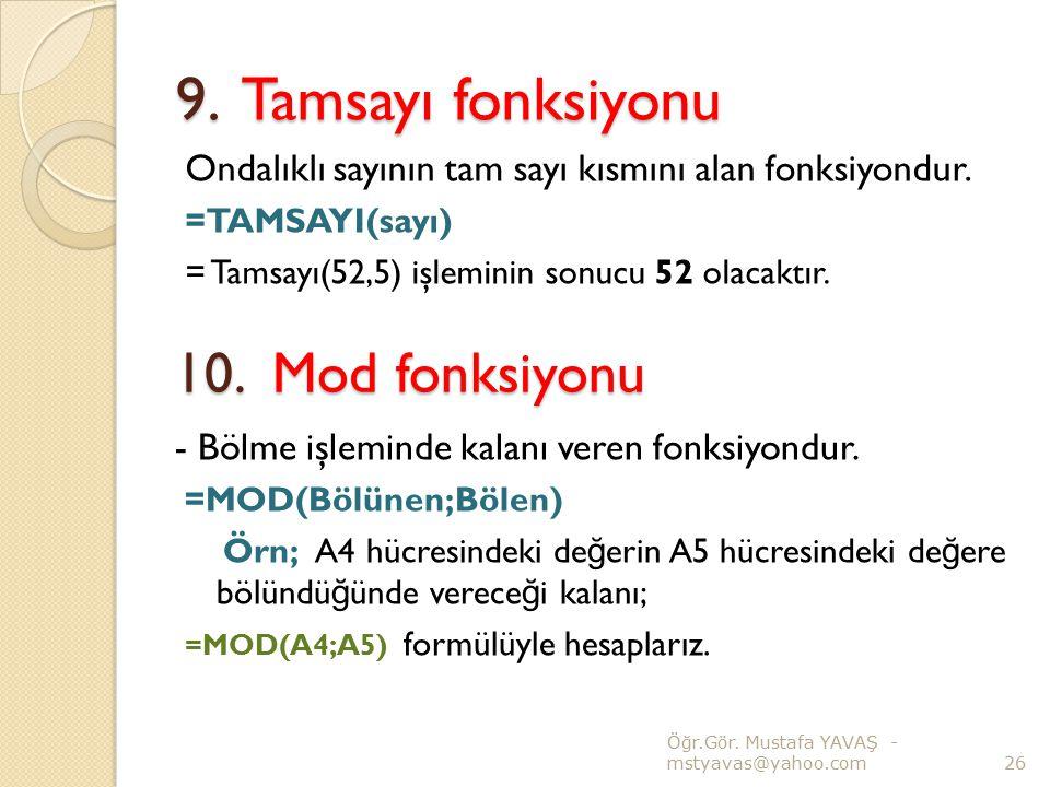 9. Tamsayı fonksiyonu 10. Mod fonksiyonu