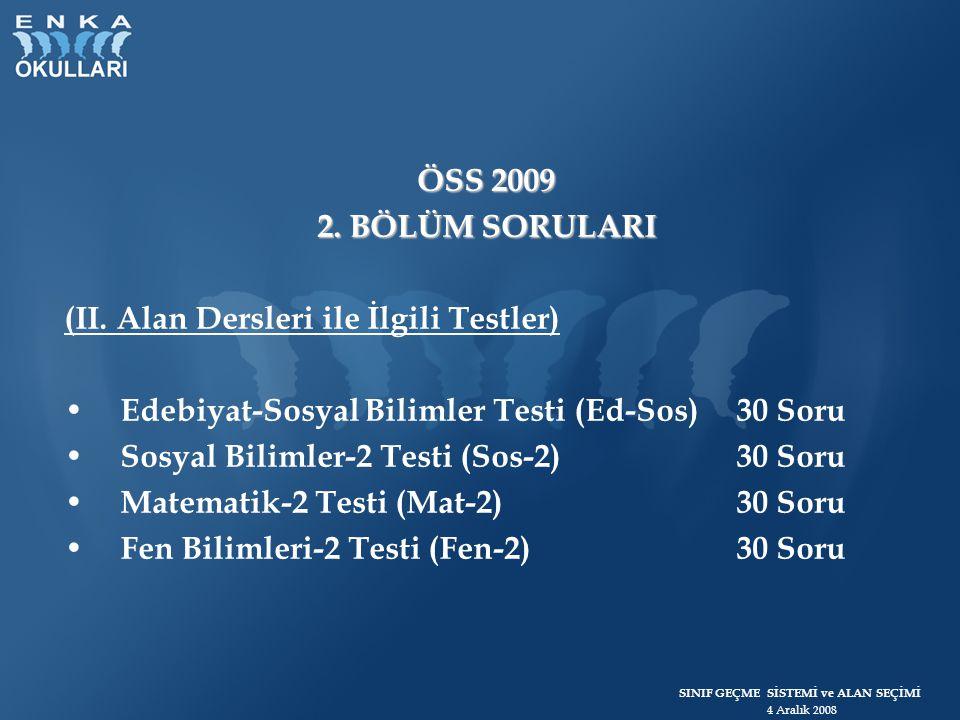 ÖSS 2009 2. BÖLÜM SORULARI. (II. Alan Dersleri ile İlgili Testler) Edebiyat-Sosyal Bilimler Testi (Ed-Sos) 30 Soru.