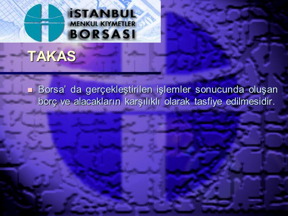 TAKAS Borsa' da gerçekleştirilen işlemler sonucunda oluşan borç ve alacakların karşılıklı olarak tasfiye edilmesidir.