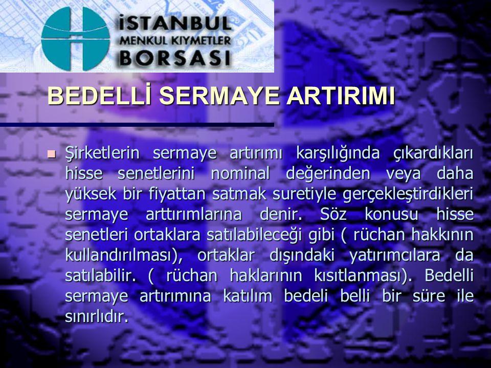 BEDELLİ SERMAYE ARTIRIMI