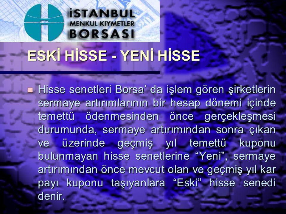 ESKİ HİSSE - YENİ HİSSE