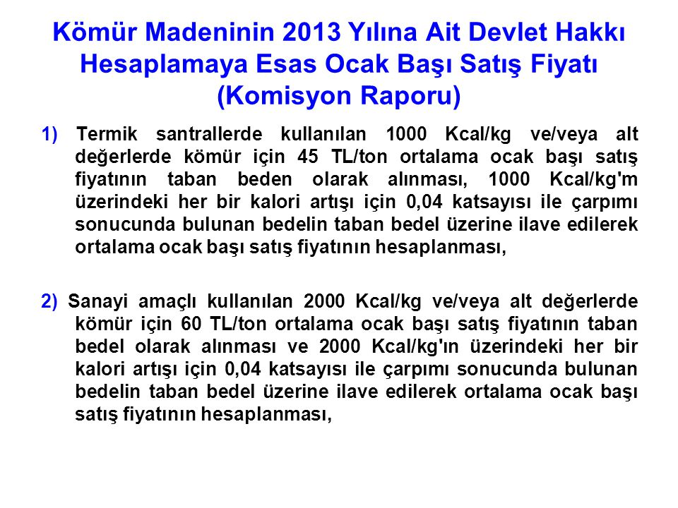 Kömür Madeninin 2013 Yılına Ait Devlet Hakkı Hesaplamaya Esas Ocak Başı Satış Fiyatı (Komisyon Raporu)
