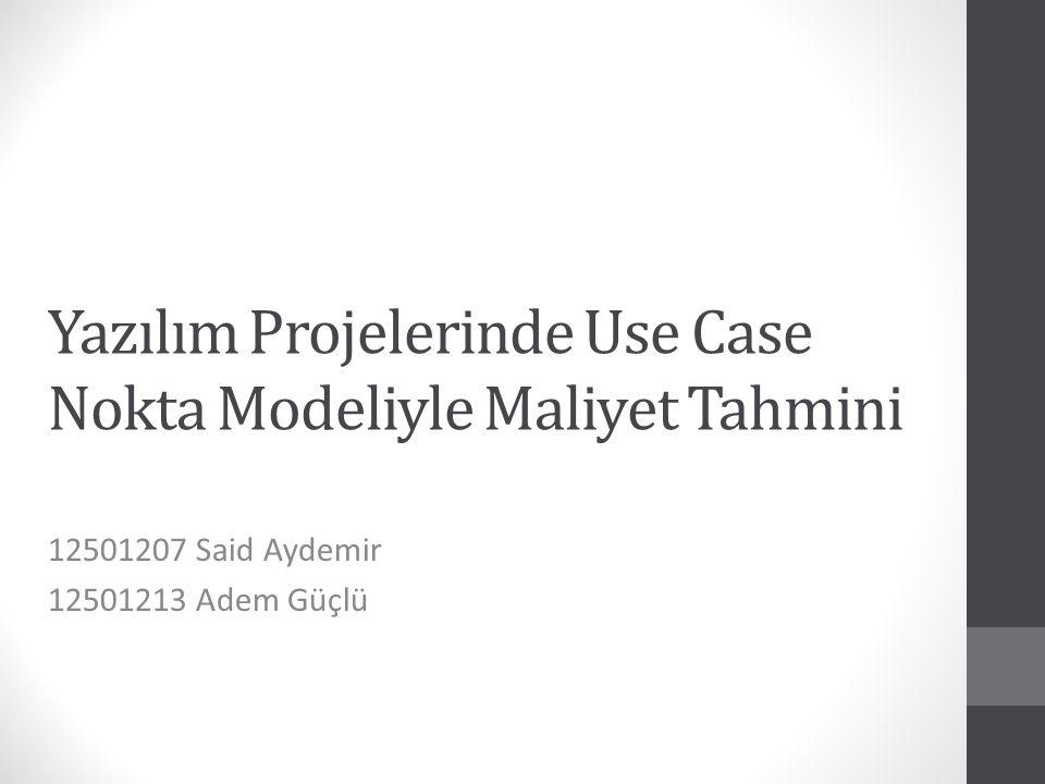 Yazılım Projelerinde Use Case Nokta Modeliyle Maliyet Tahmini