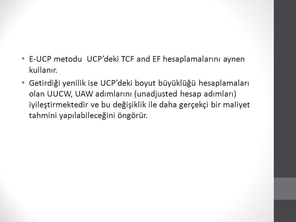 E-UCP metodu UCP'deki TCF and EF hesaplamalarını aynen kullanır.