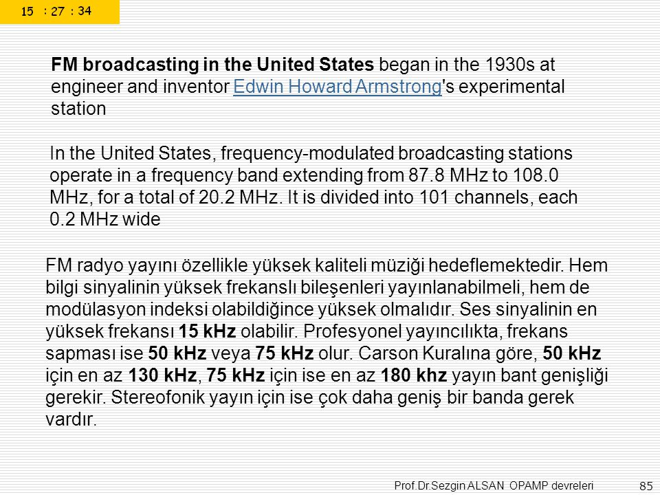 FM broadcasting in the United States began in the 1930s at engineer and inventor Edwin Howard Armstrong s experimental station