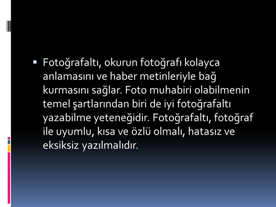 Fotoğrafaltı, okurun fotoğrafı kolayca anlamasını ve haber metinleriyle bağ kurmasını sağlar.