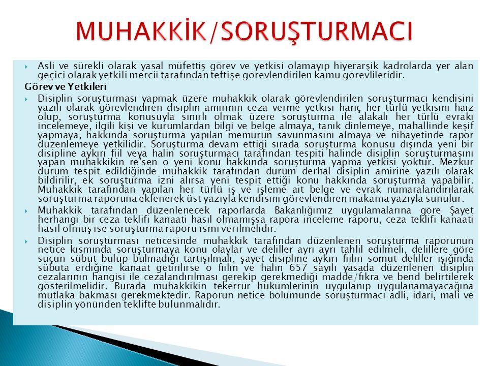 MUHAKKİK/SORUŞTURMACI