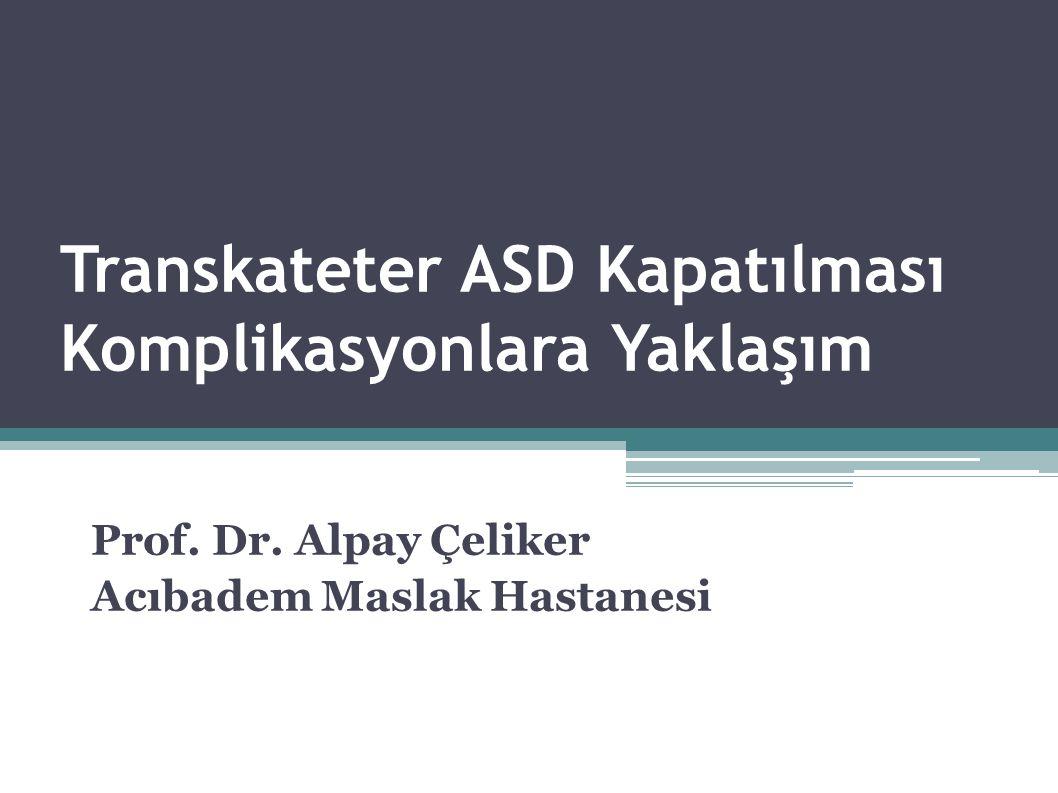 Transkateter ASD Kapatılması Komplikasyonlara Yaklaşım