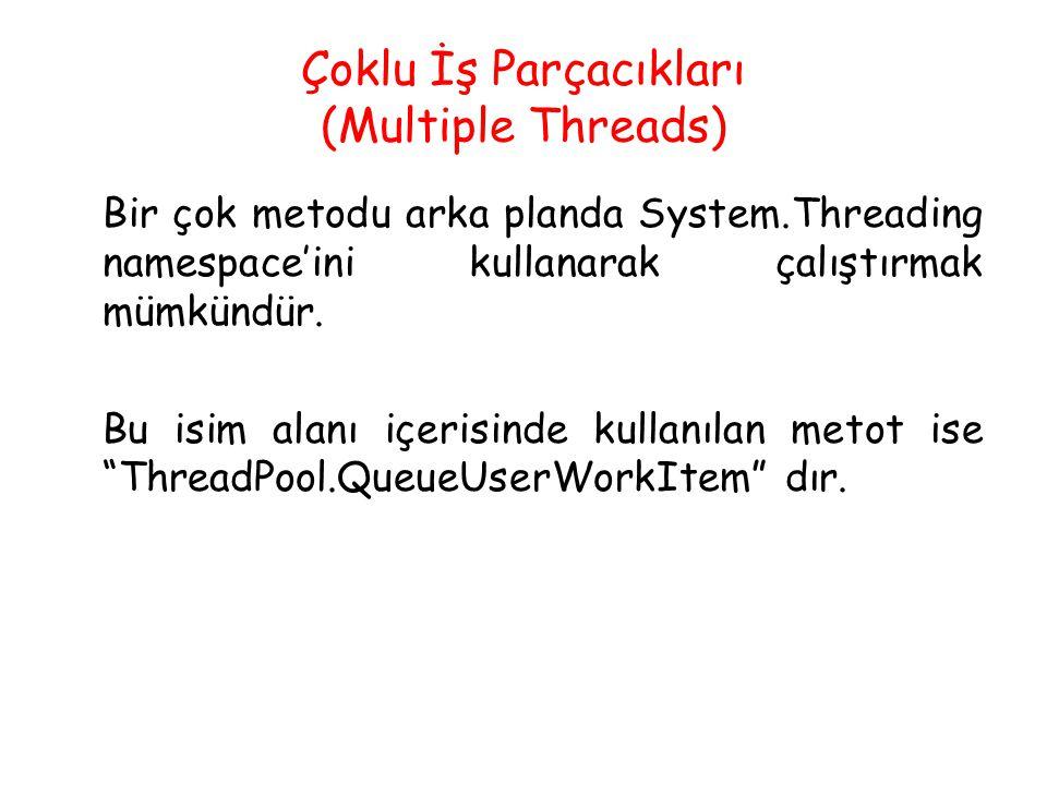 Çoklu İş Parçacıkları (Multiple Threads)