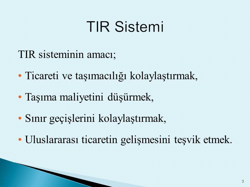TIR Sistemi TIR sisteminin amacı;
