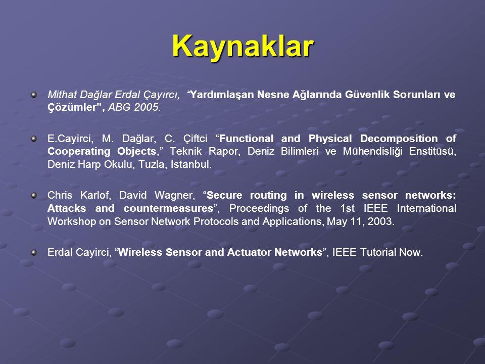 Kaynaklar Mithat Dağlar Erdal Çayırcı, Yardımlaşan Nesne Ağlarında Güvenlik Sorunları ve Çözümler , ABG 2005.