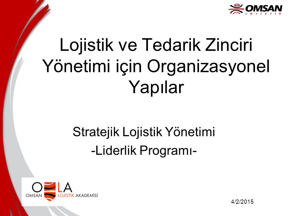 Lojistik ve Tedarik Zinciri Yönetimi için Organizasyonel Yapılar