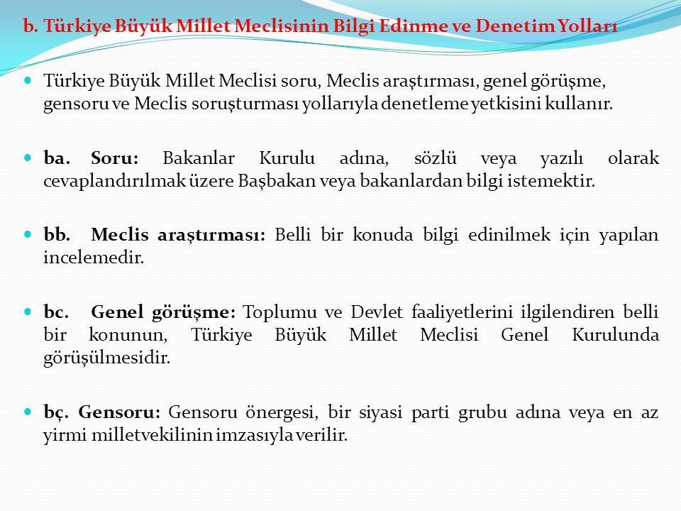 b. Türkiye Büyük Millet Meclisinin Bilgi Edinme ve Denetim Yolları