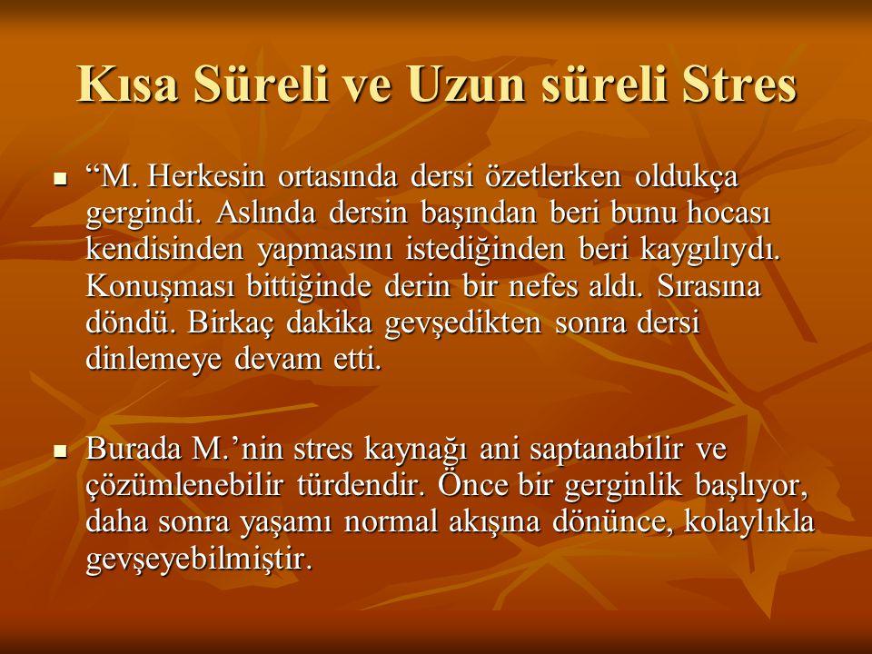 Kısa Süreli ve Uzun süreli Stres