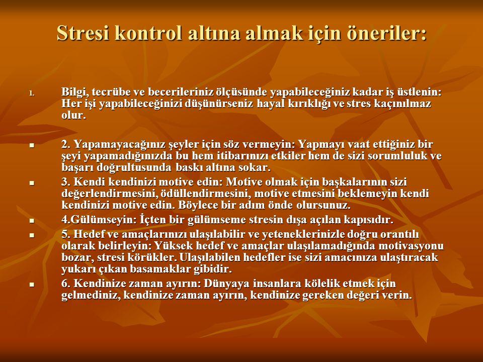 Stresi kontrol altına almak için öneriler: