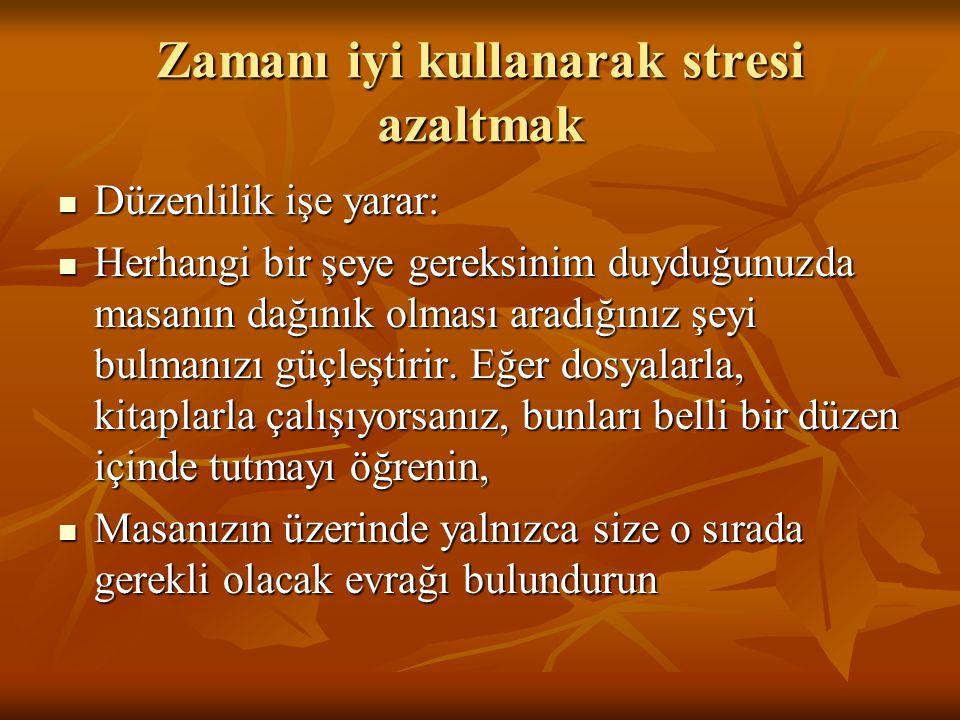 Zamanı iyi kullanarak stresi azaltmak