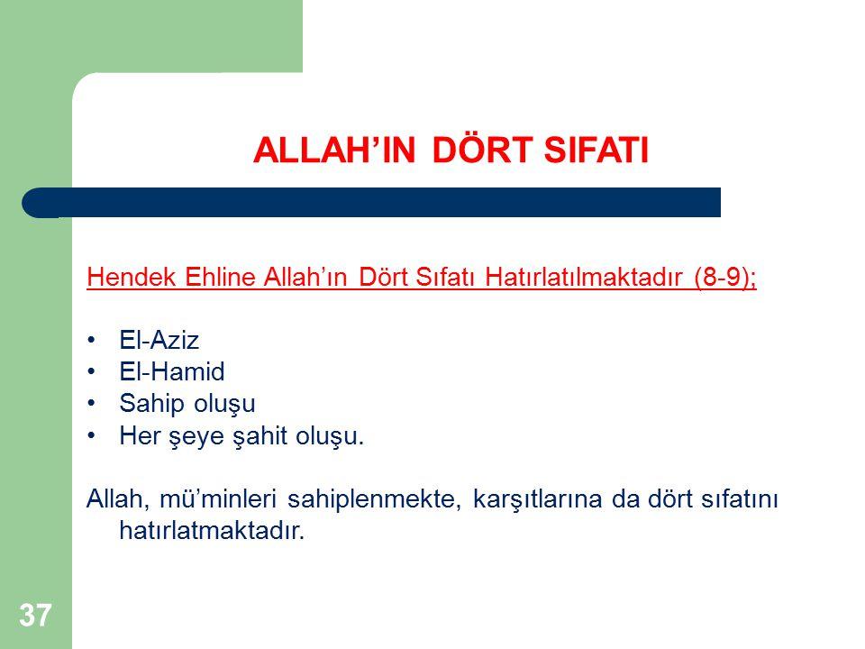 ALLAH'IN DÖRT SIFATI Hendek Ehline Allah'ın Dört Sıfatı Hatırlatılmaktadır (8-9); El-Aziz. El-Hamid.