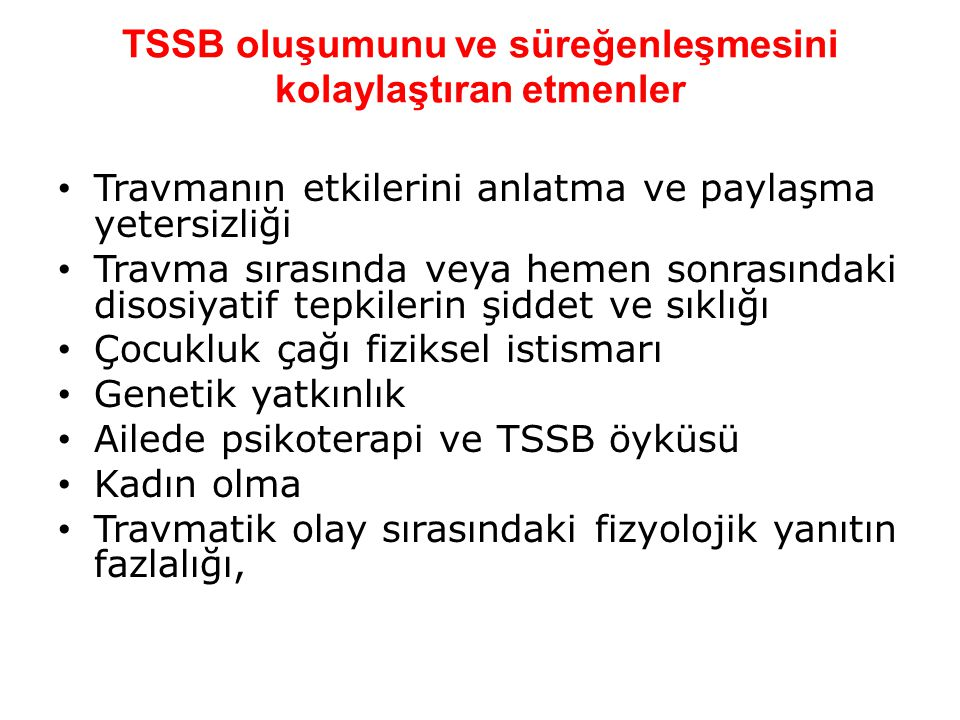 TSSB oluşumunu ve süreğenleşmesini kolaylaştıran etmenler
