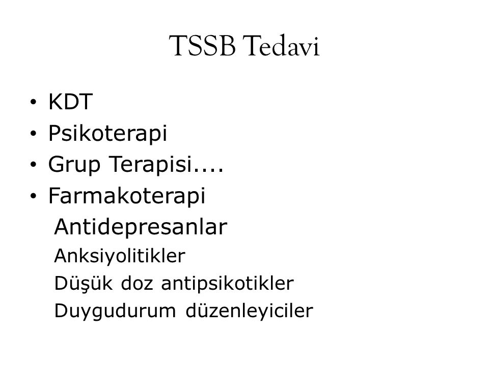 TSSB Tedavi KDT Psikoterapi Grup Terapisi.... Farmakoterapi