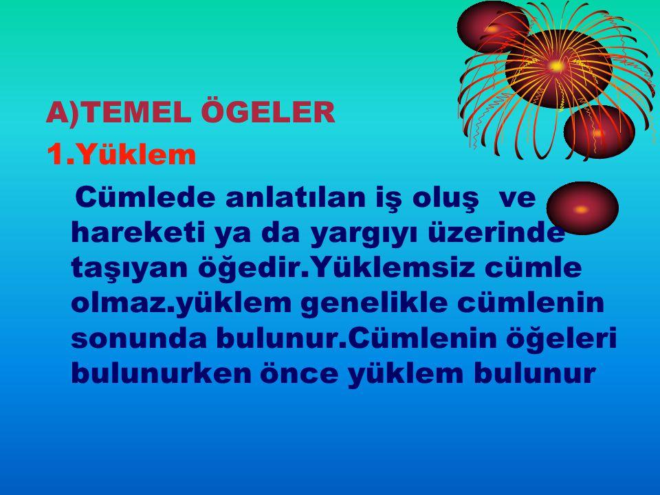 A)TEMEL ÖGELER 1.Yüklem.