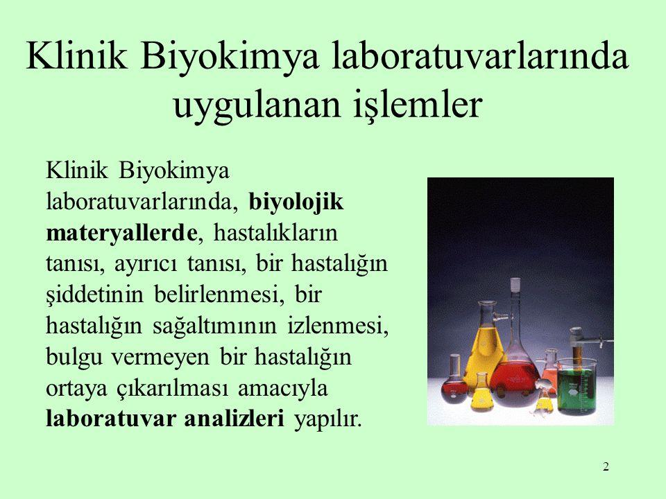 Klinik Biyokimya laboratuvarlarında uygulanan işlemler