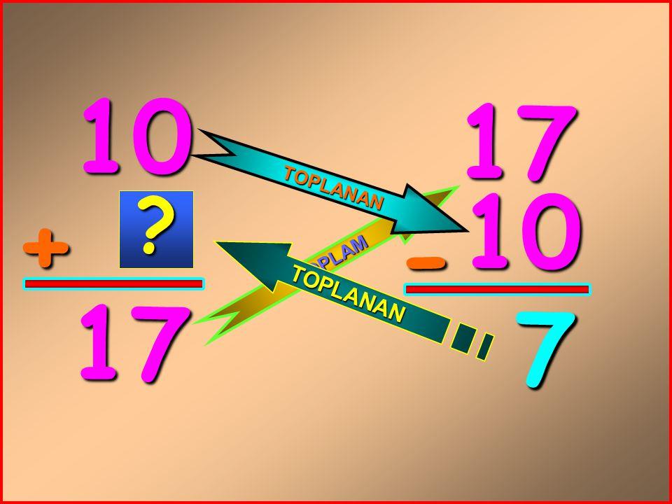 10 17 TOPLANAN 10 + - TOPLAM 17 7 7