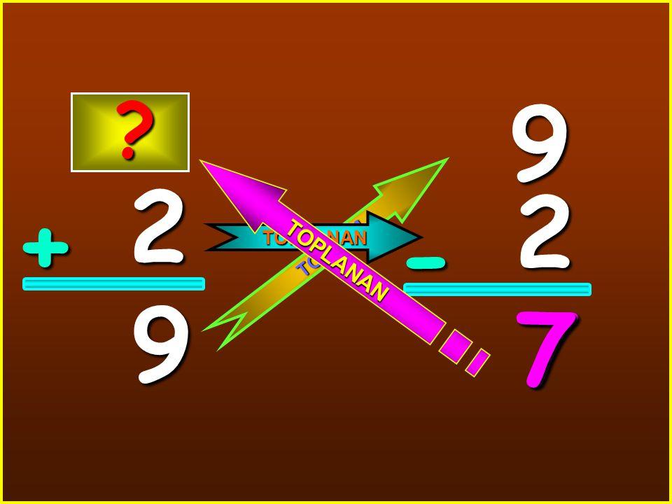 9 2 2 TOPLANAN + TOPLAM - 9 7 7