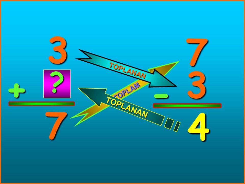 3 7 TOPLANAN 3 + TOPLAM - 7 4 4