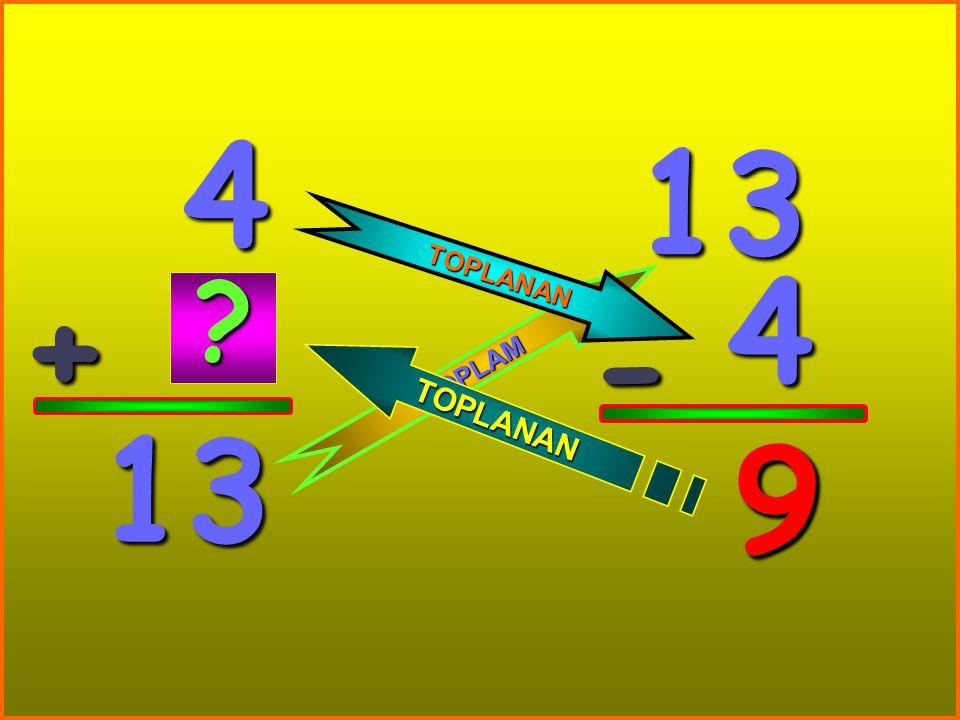 4 13 TOPLANAN 4 + - TOPLAM 13 9 9