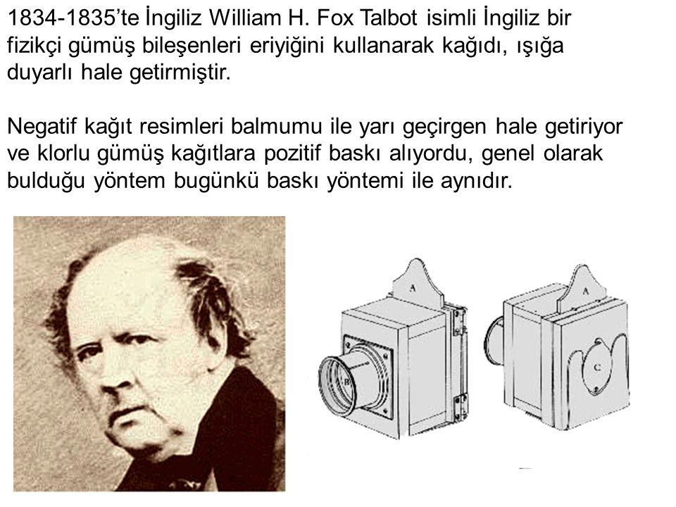 1834-1835'te İngiliz William H. Fox Talbot isimli İngiliz bir fizikçi gümüş bileşenleri eriyiğini kullanarak kağıdı, ışığa duyarlı hale getirmiştir.